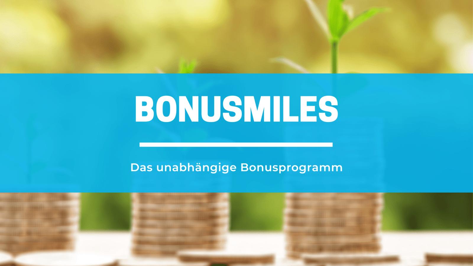 Bonusmiles: Das neue Bonusprogramm in Deutschland