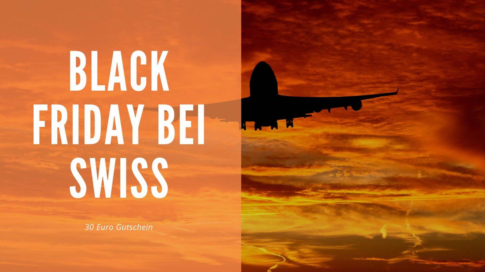 Spare 30 Euro beim SWISS Black Friday Deal