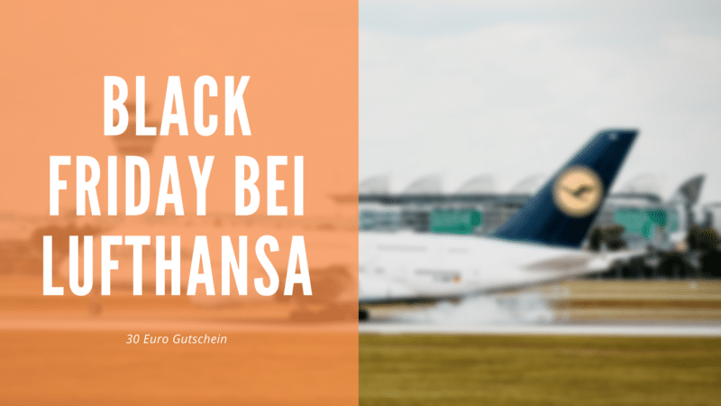 Spare 30 Euro beim Lufthansa Black Friday Deal