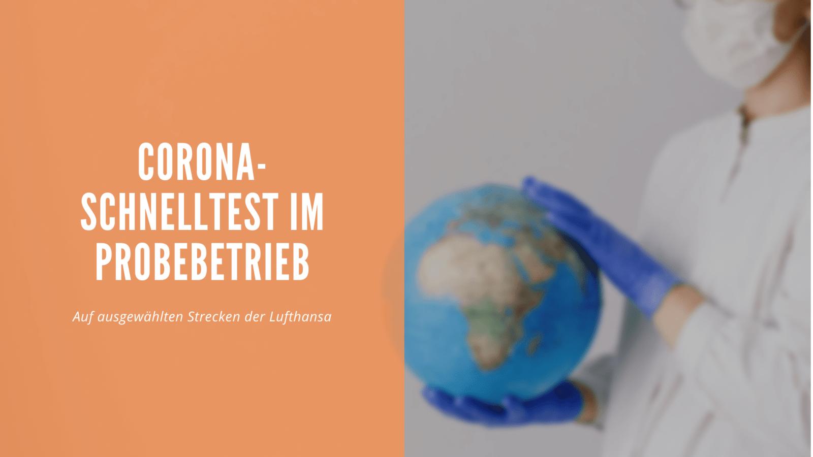 Corona-Schnelltest Pilotprojekt bei Lufthansa