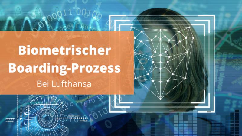 Biometrischen Boarding-Prozess bei Lufthansa eingeführt