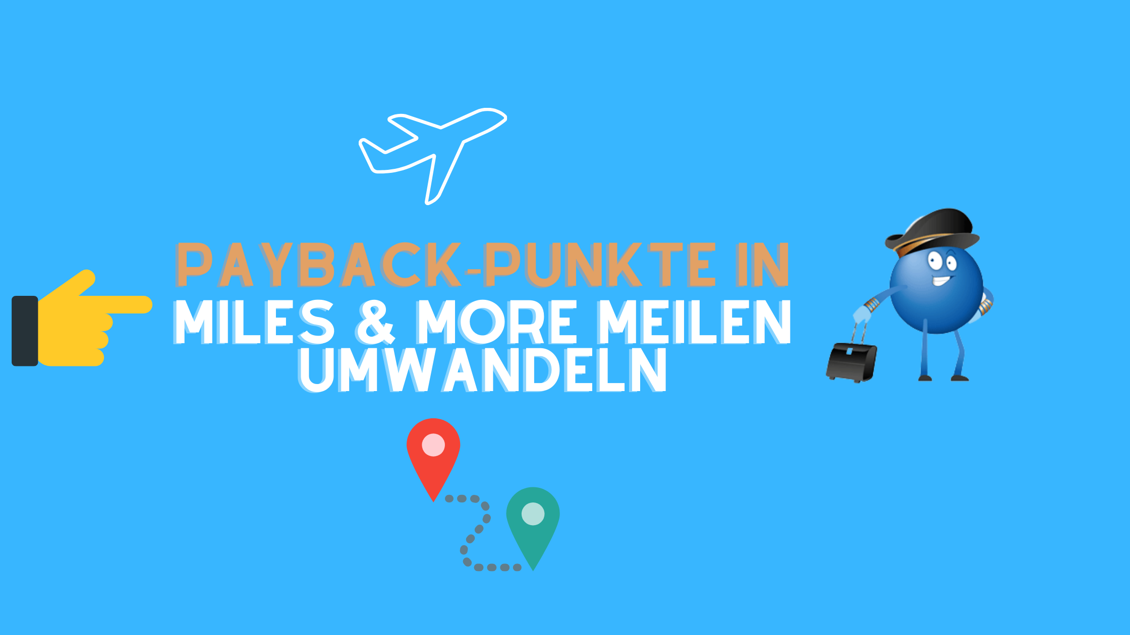 Guide: Payback-Punkte in Miles & More Meilen umwandeln