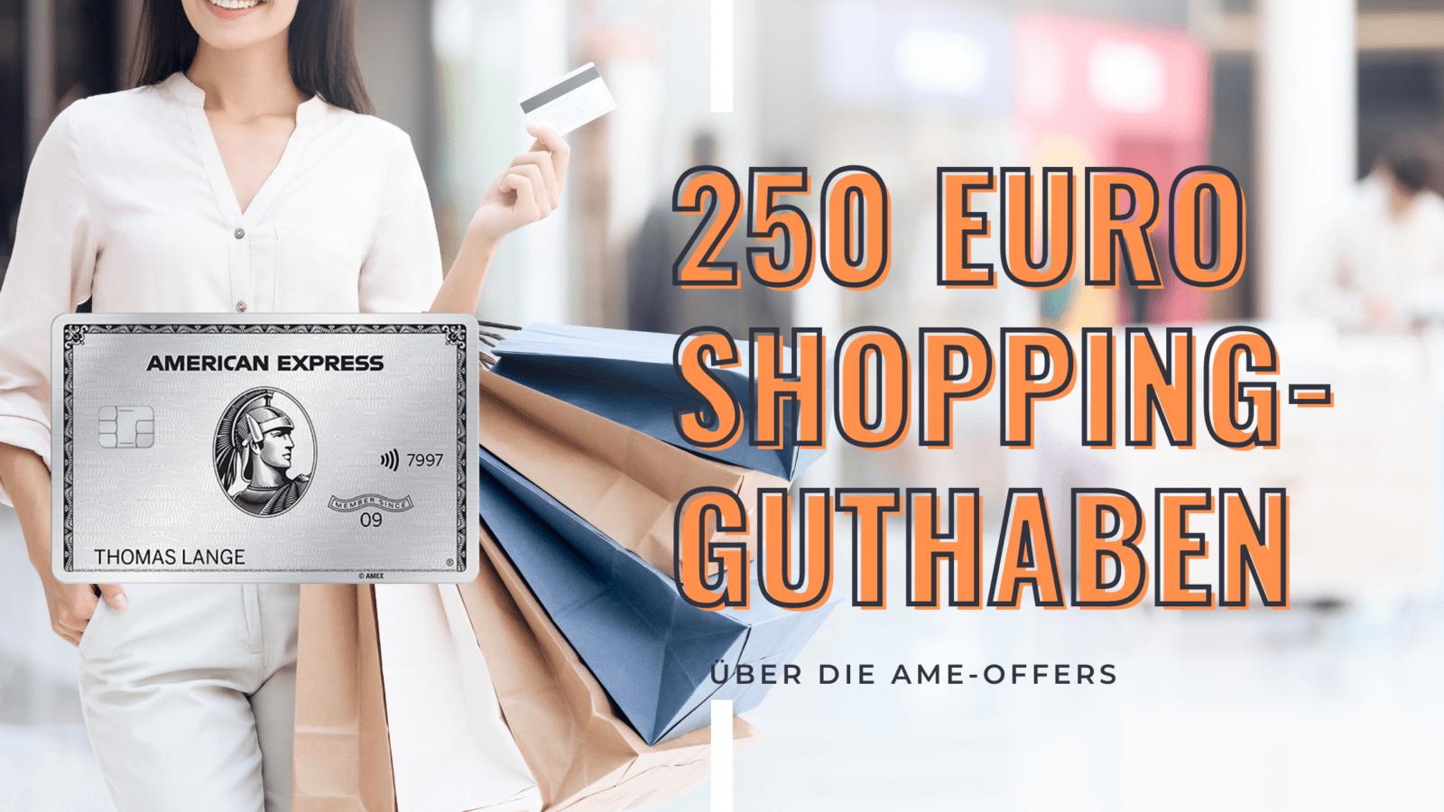 Amex Offers: 250 Euro Shopping-Guthaben erhalten