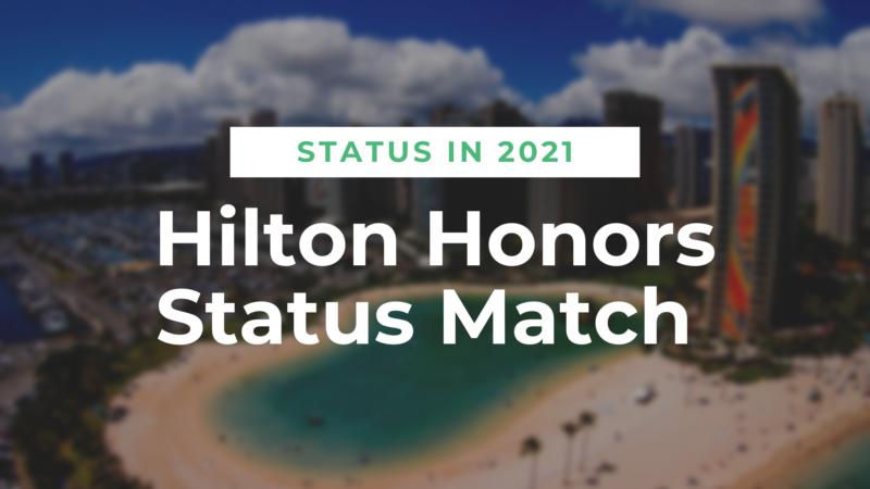 Mit dem Hilton Honors Status Match auch 2021 günstig zum Status