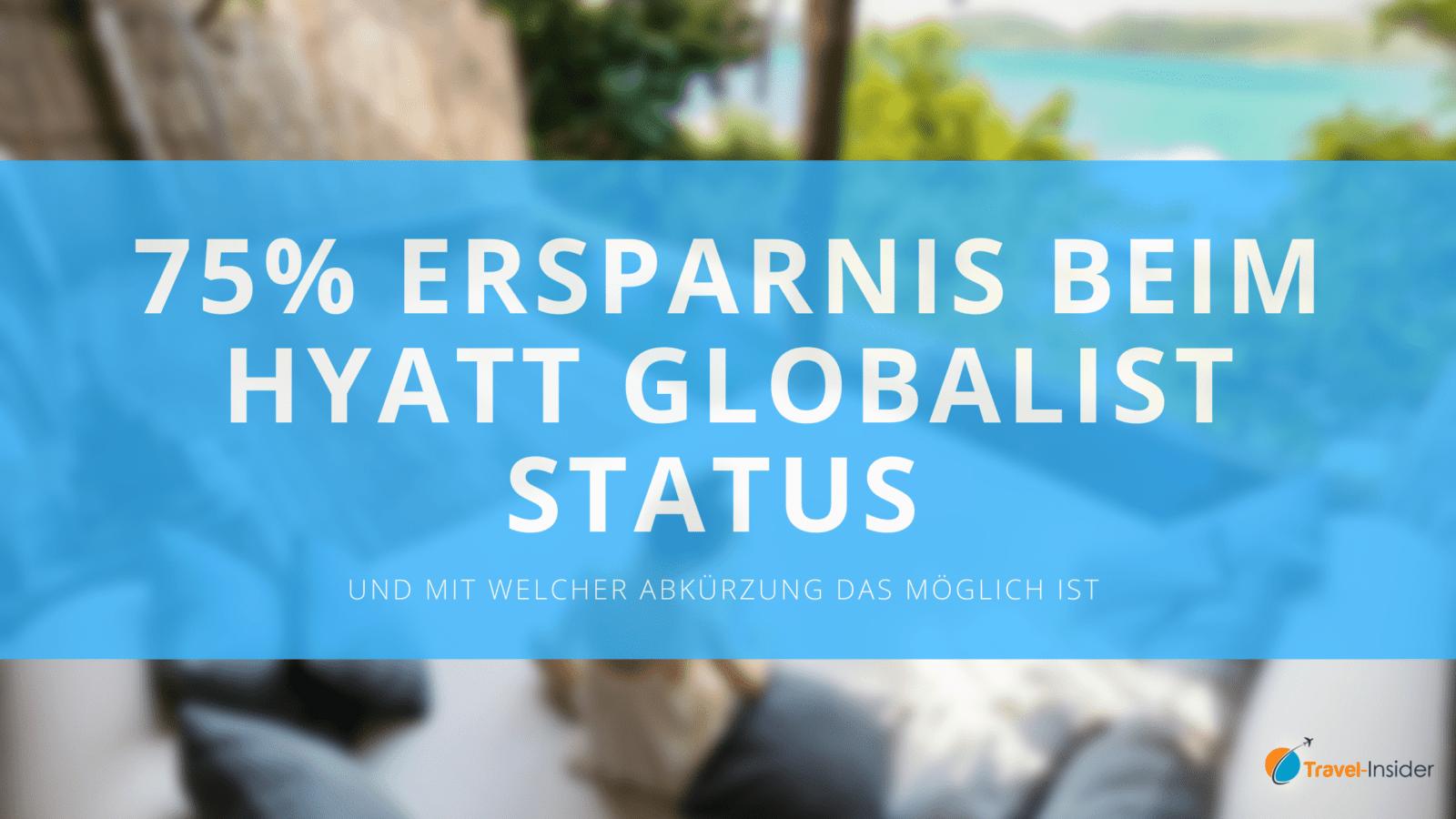 Hyatt Globalist Status mit 75% Ersparnis