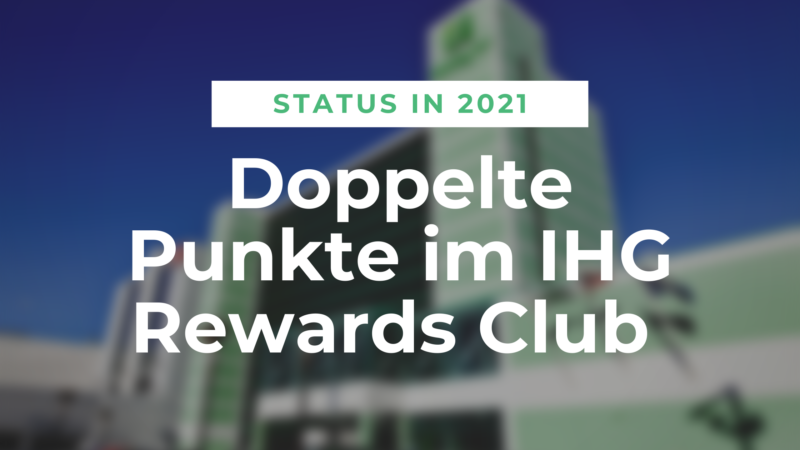2021 im IHG Rewards Club doppelt Statuspunkte sammeln