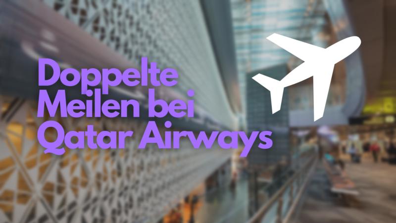 Doppelte Meilen bei Qatar Airways