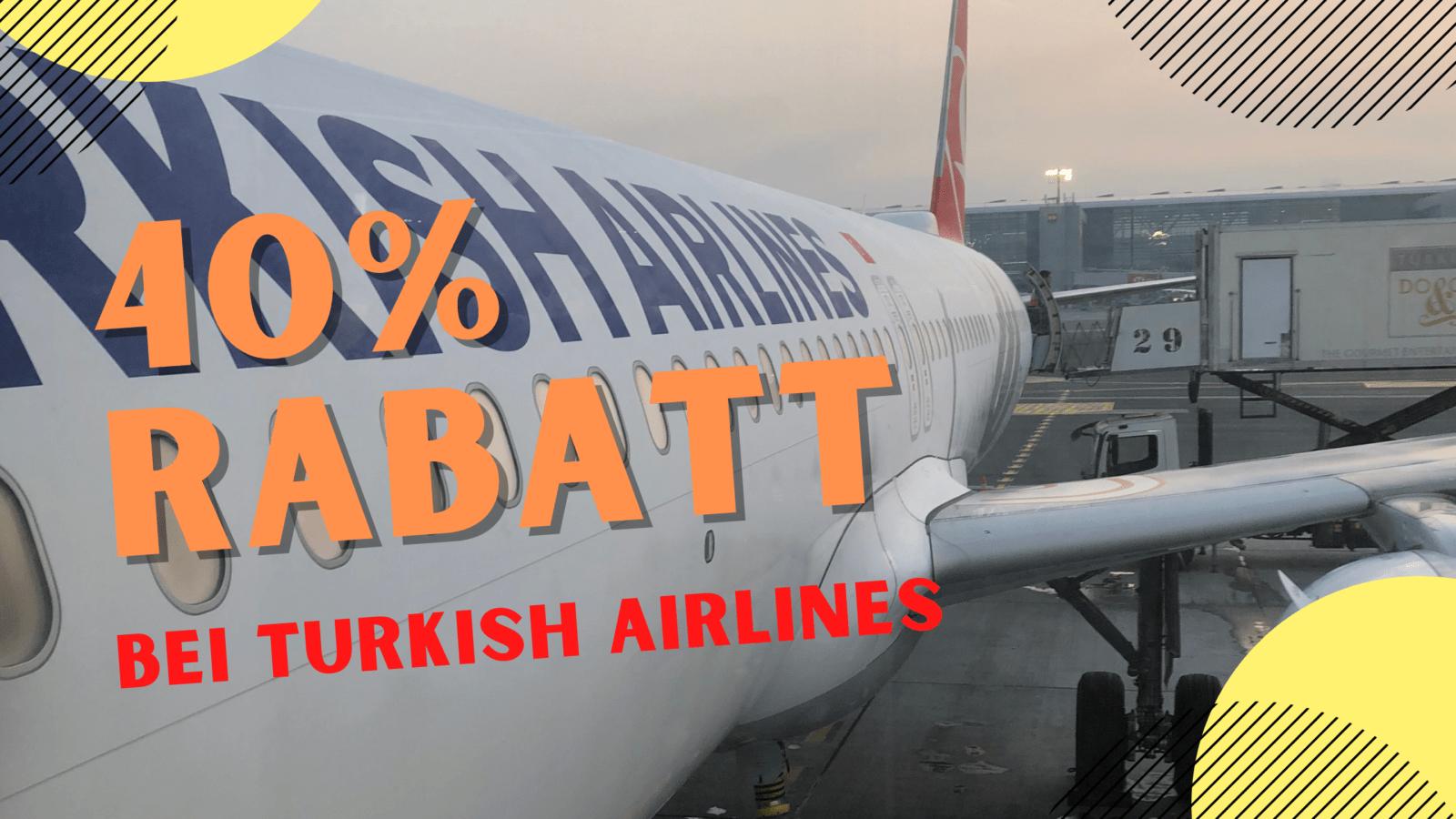 40% auf Turkish Airlines Flügen sparen