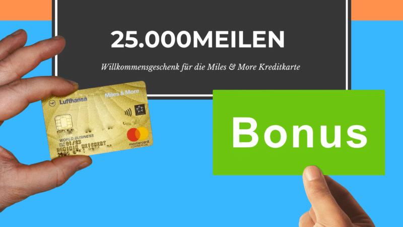 25.000 Meilen Willkommensbonus für die Miles & More Kreditkarte