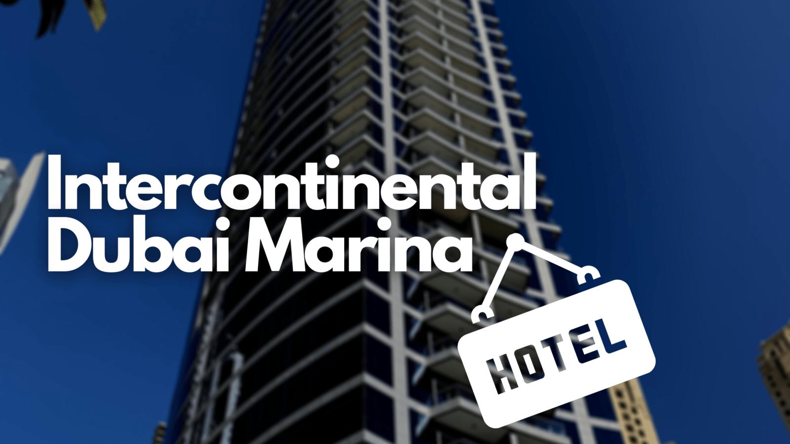 Hotel-Review: Intercontinental Dubai Marina