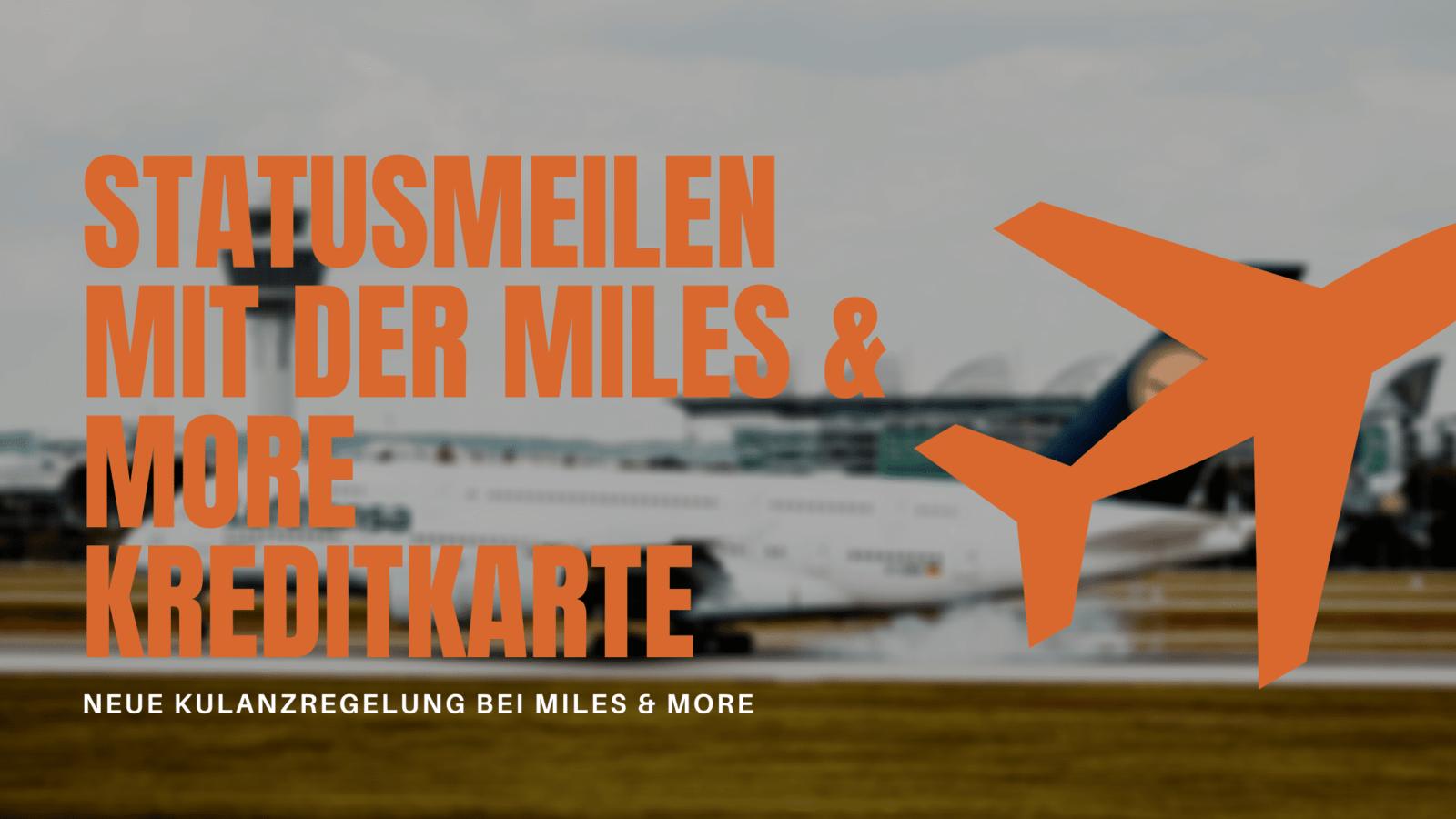 Jetzt Statusmeilen mit der Miles & More Kreditkarte sammeln