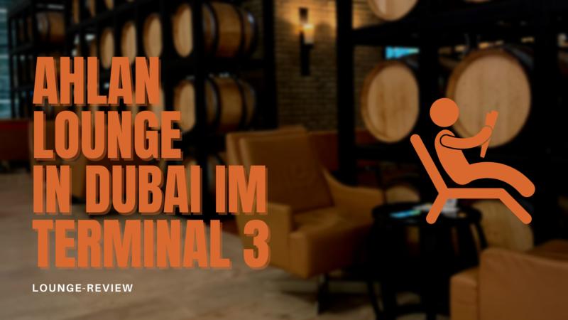 Ahlan Lounge in Dubai im Terminal 3