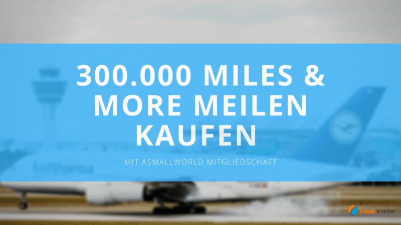 300.000 Meilen auf einen Schlag erhalten
