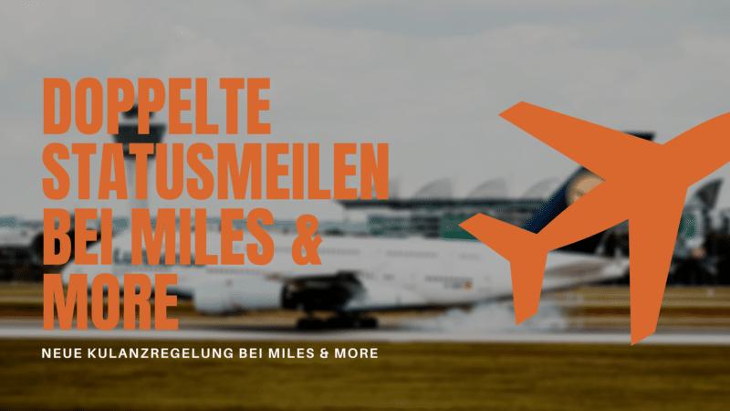 Neue Kulanzregelung bei Miles & More: Doppelte Statusmeilen