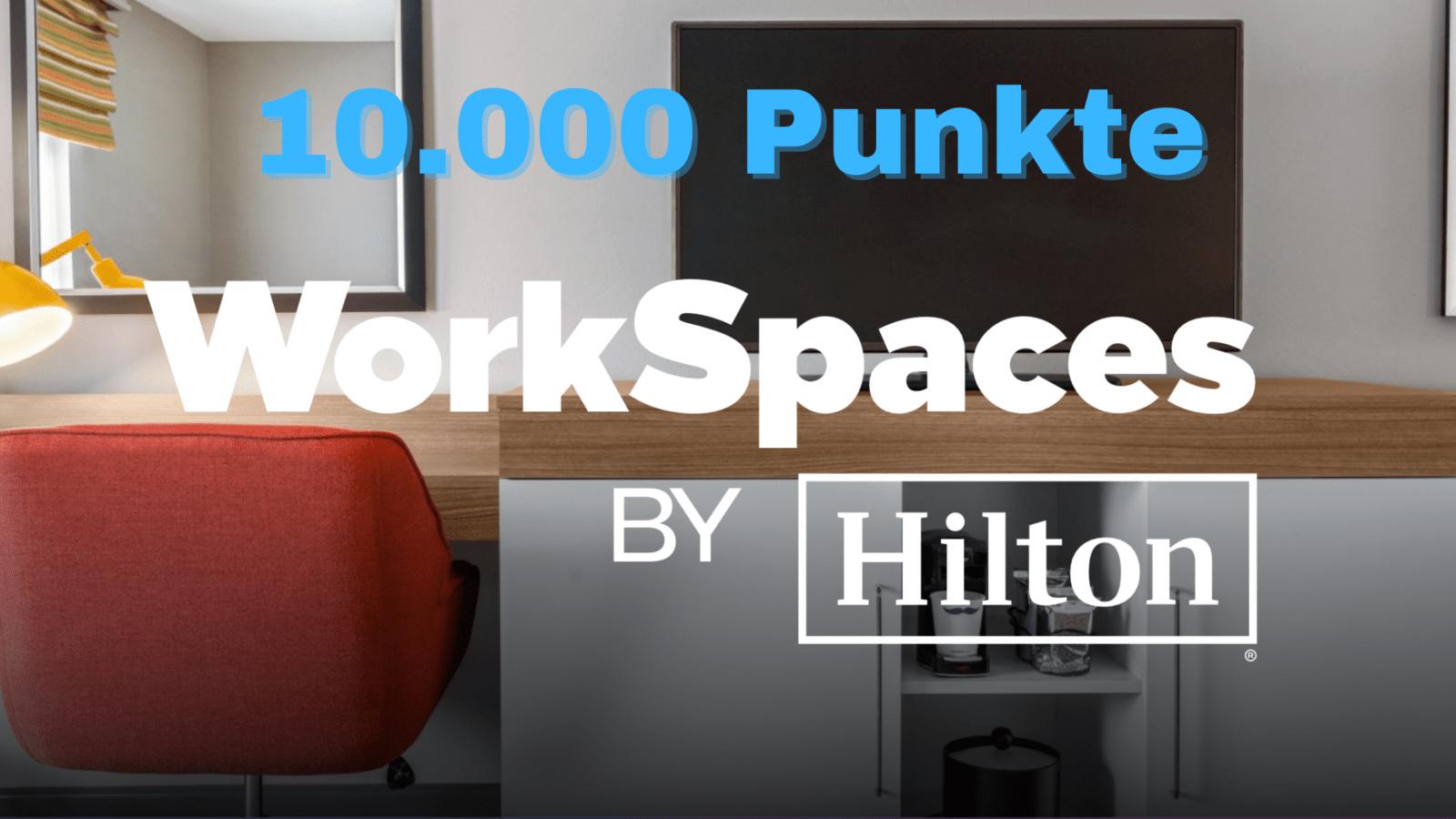 10.000 Punkte für Homeoffice bei Hilton