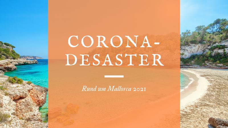 Das Corona-Desaster rund um Mallorca 2021