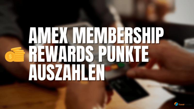 So kannst du Amex Membership Rewards Punkte auszahlen