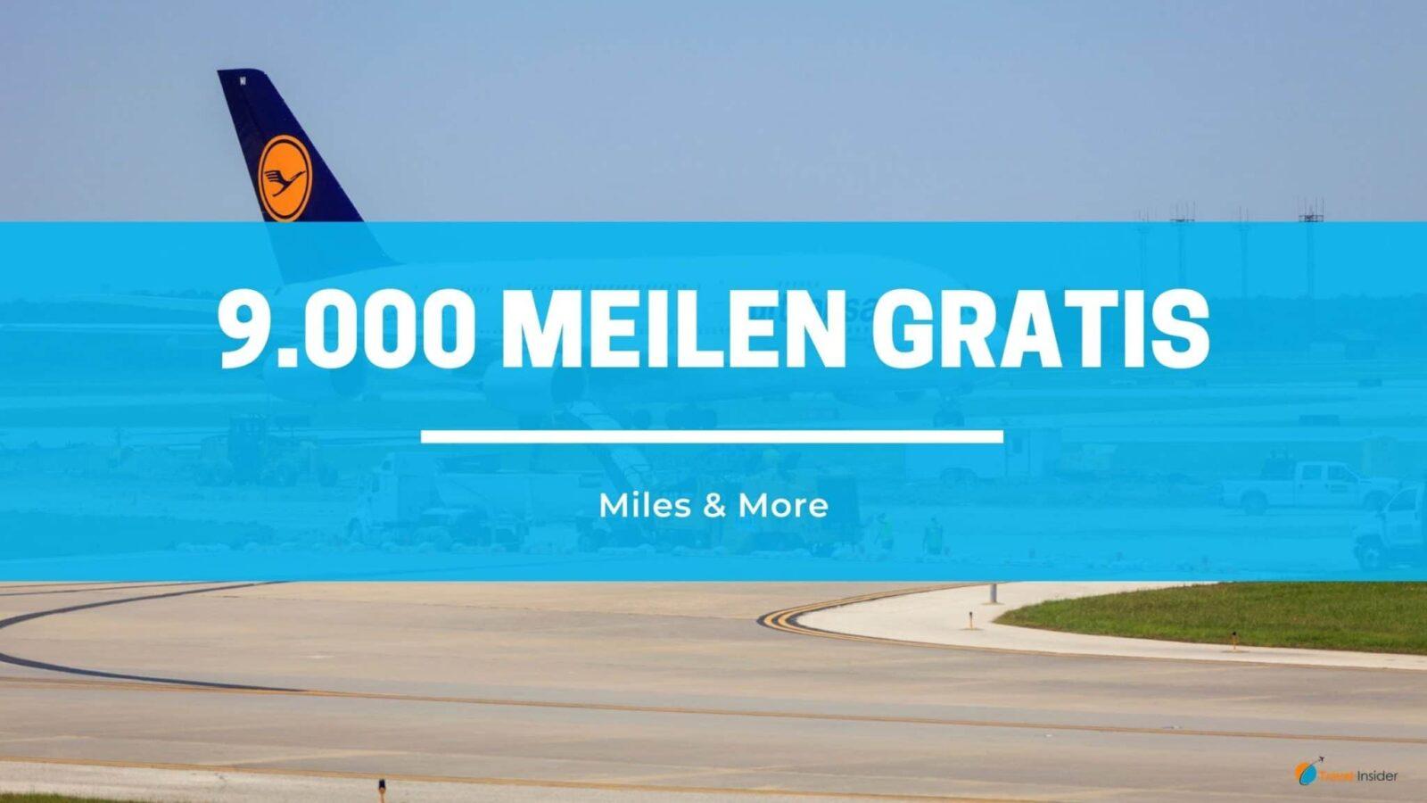9.000 Miles & More Meilen kostenlos