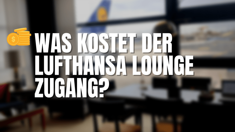 Was kostet der Lufthansa-Lounge-Zugang?