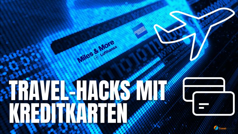 Tipps für Einsteiger: Welche Travel-Hacks mit Kreditkarten möglich sind