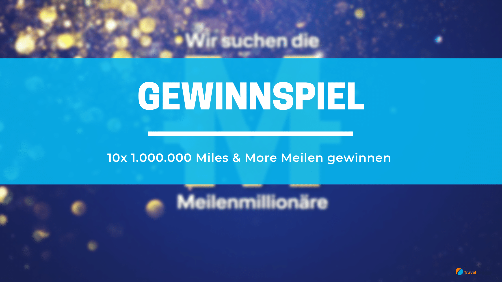 Gewinnspiel: 10x 1.000.000 Miles & More Meilen