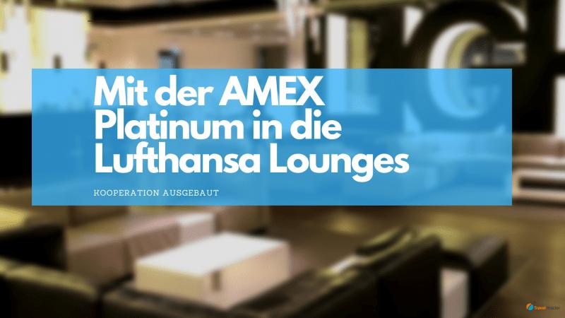 Mit der AMEX Platinum in die Lufthansa Lounges