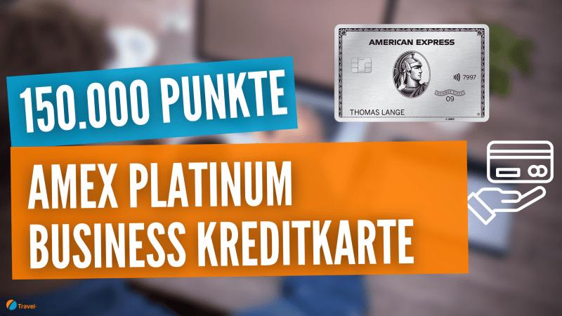150.000 Punkte: Höchster Willkommensbonus bei der American Express Business Platinum Kreditkarte