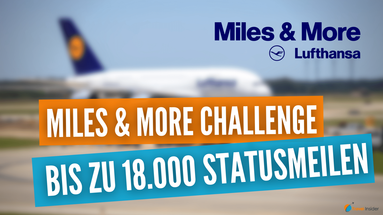 Miles & More Challenge: Bis zu 18.000 Statusmeilen zusätzlich erhalten
