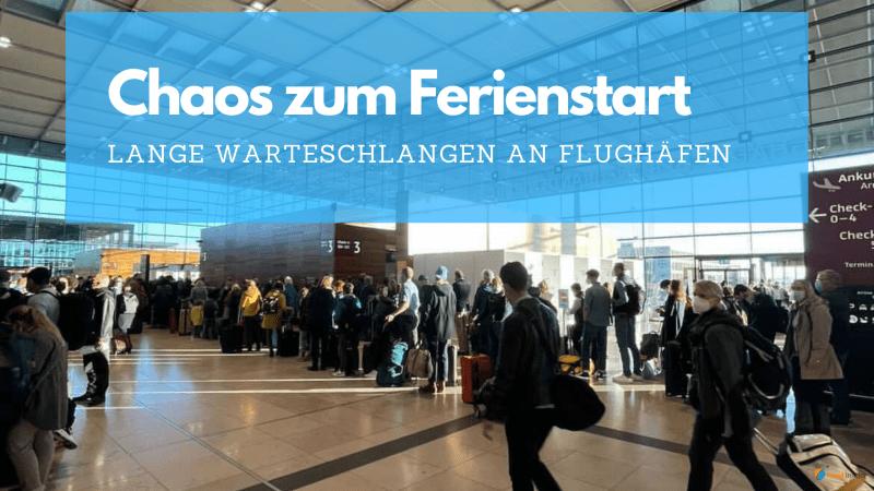 Chaos an Flughäfen zum Ferienstart (Herbst 2021)
